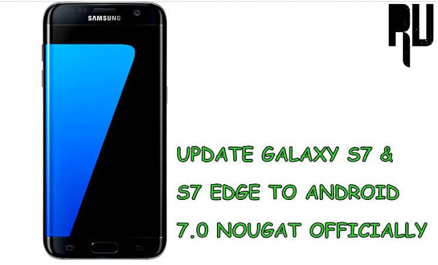 Officially Update Galaxy S7, S7 Edge to Android 7.0 Nougat ...