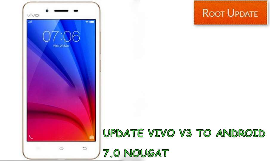 Update vivo v3 to android 7.0 nougat