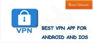 BEST VPN APP FOR ANDROID AND IOS