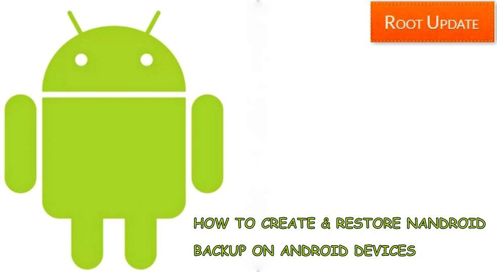 CREATE AND RESTORE NANDROID BACKUP ON ANDROID DEVICES