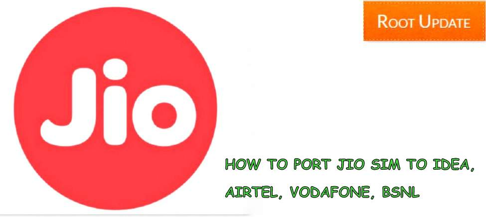 HOW TO PORT JIO SIM TO AIRTEL, IDEA, VODAFONE,BSNL