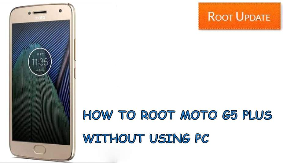 HOW TO ROOT MOTO G5 PLUS WITHOUT PC