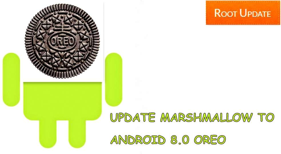 update android marshmallow to android 8.0 oreo