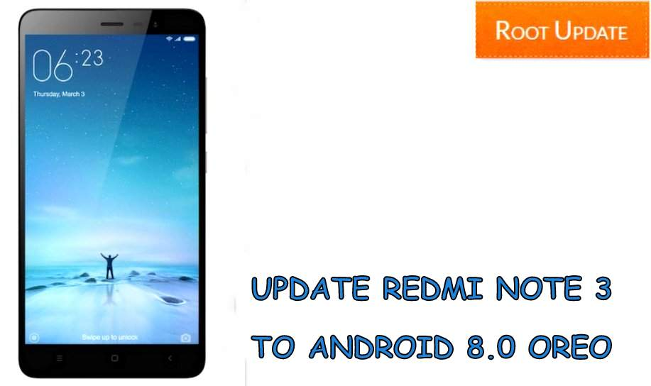 UPDATE REDMI NOTE 3 TO ANDROID 8.0 OREO