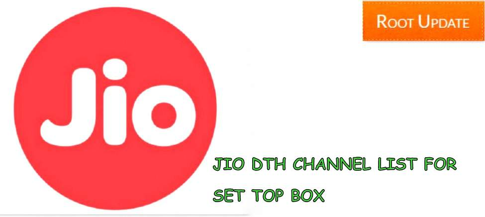 Jio Dth Set Top Box Channel list @120 Rupees Pack - Root Update