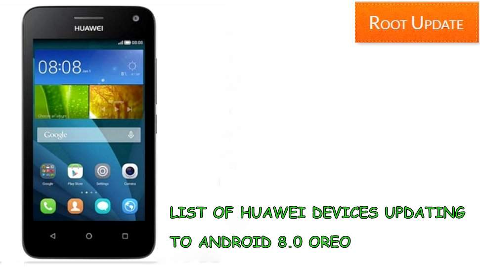 LIST OF HUAWEI DEVICES UPDATING TO ANDROID 8.0 OREO