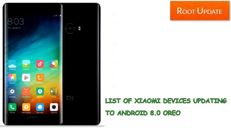 LIST OF XIAOMI DEVICES UPDATING TO ANDROID 8.0 OREO