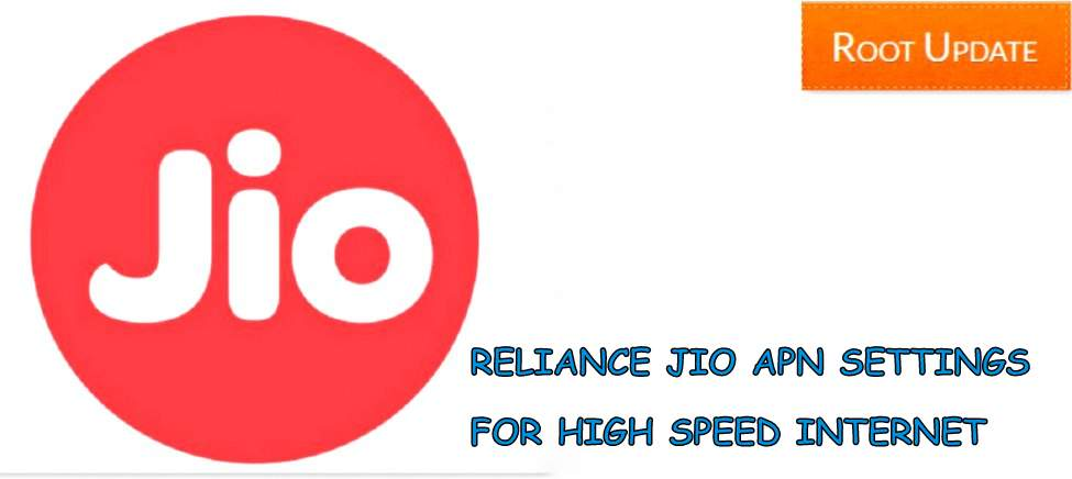 Reliance Jio Apn Settings 2017 for High Speed Internet
