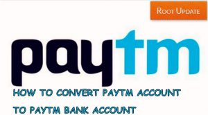 Switch Paytm Account to Paytm Bank Account