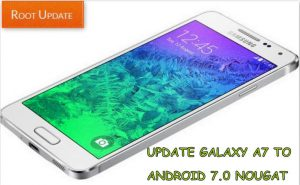 Update Galaxy A7 to Android Nougat 7.0