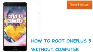 HOW TO ROOT ONEPLUS 5 WITHOUT COMPUTER