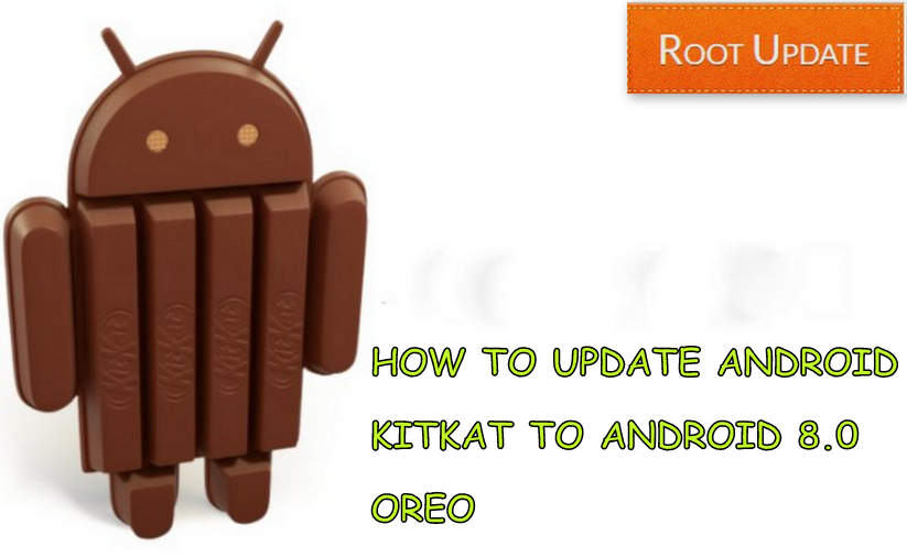 How to Update Android Kitkat To Android 8.0 Oreo