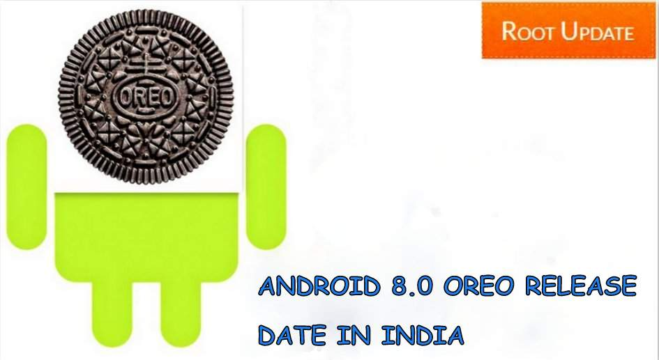 Android 8.0 Release date in india