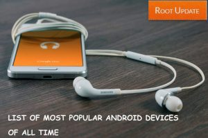 List of Most Popular android Devices of All Time