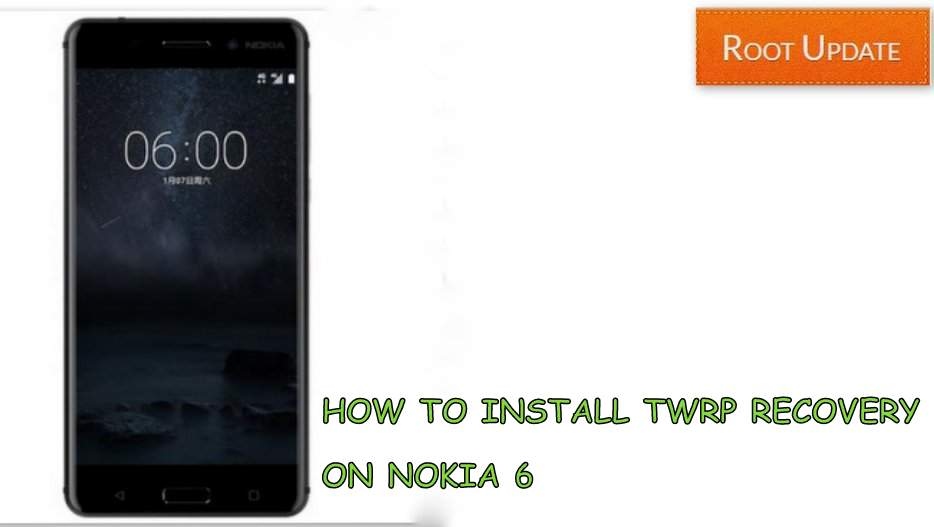 install twrp recovery on nokia 6