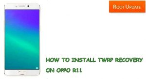 INSTALL TWRP RECOVERY ON OPPO R11