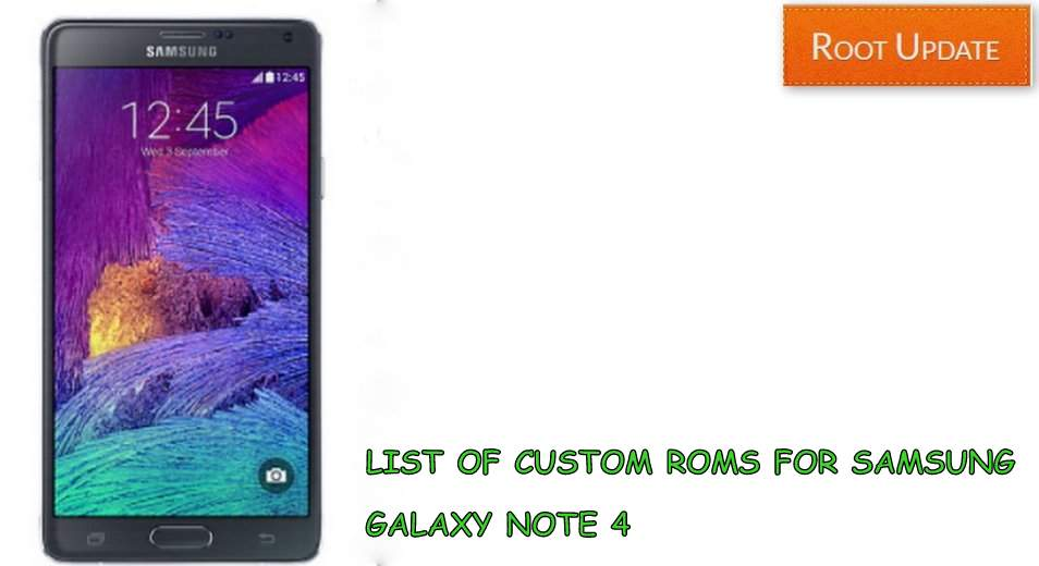 LIST OF CUSTOM ROM FOR GALAXY NOTE 4