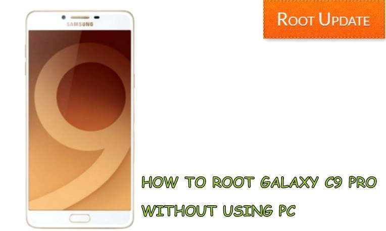 Root Galaxy C9 Pro Without Computer
