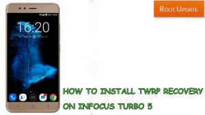 INSTALL TWRP RECOVERY ON INFOCUS TURBO 5