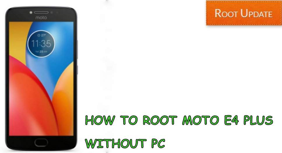 ROOT MOTO E4 PLUS WITHOUT PC