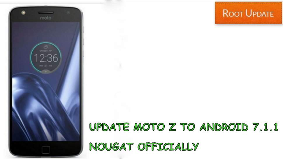 Update moto z to android 7.1.1 Nougat