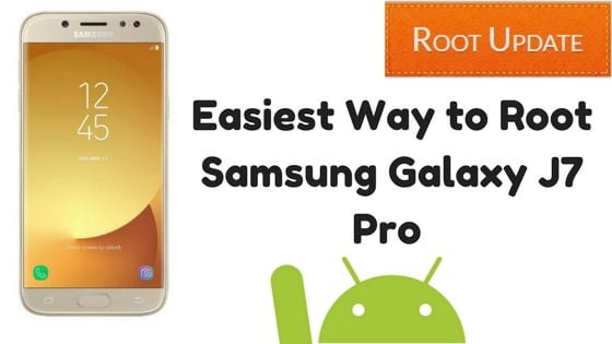 Easiest Way to Root Samsung Galaxy J7 Pro
