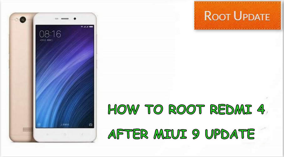 HOW TO ROOT REDMI 4 AFTER MIUI 9