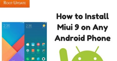 How to Install Miui 9 on Any Android Phone