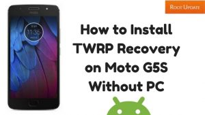 Install TWRP recovery on Moto G5S without pc