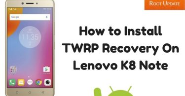 Install TWRP Recovery on Lenovo K8 Note
