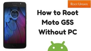 Root Moto G5S Without PC
