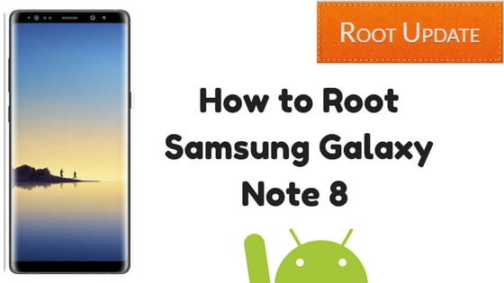 How to Root Samsung Galaxy Note 8
