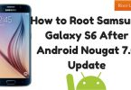 How to Root Samsung Galaxy S6 After Nougat Update