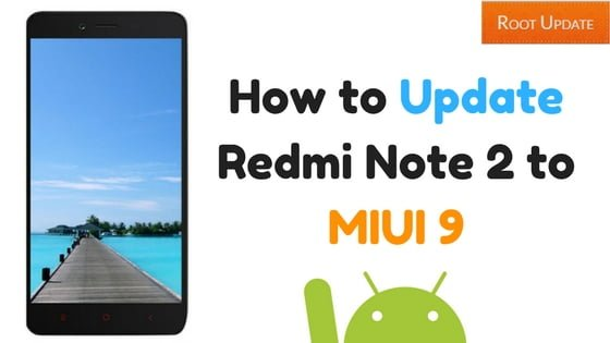 How to Update Redmi Note 2 to MIUI 9
