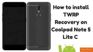 How to install TWRP Recovery on Coolpad Note 5 Lite C