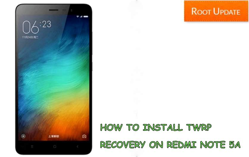 INSTALL TWRP RECOVERY ON REDMI NOTE 5A