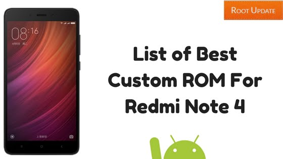 List of Best Custom ROM For Redmi Note 4