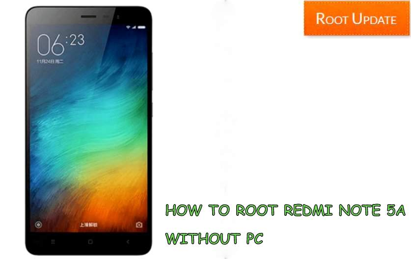 ROOT REDMI NOTE 5A WITHOUT PC
