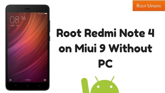 Root Redmi Note 4 on Miui 9 Without PC