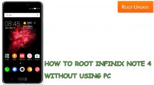 How to Root Infinix note 4 without pc