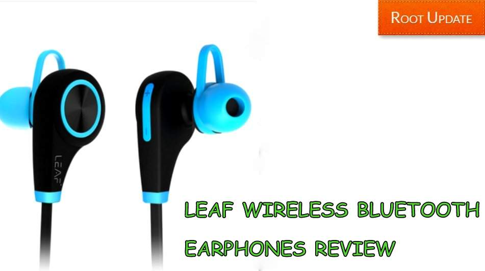 LEAF WIRELESS BLUETOOTH EARPHONES REVIEW