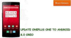 UPDATE ONEPLUS ONE TO ANDROID 8.0 OREO
