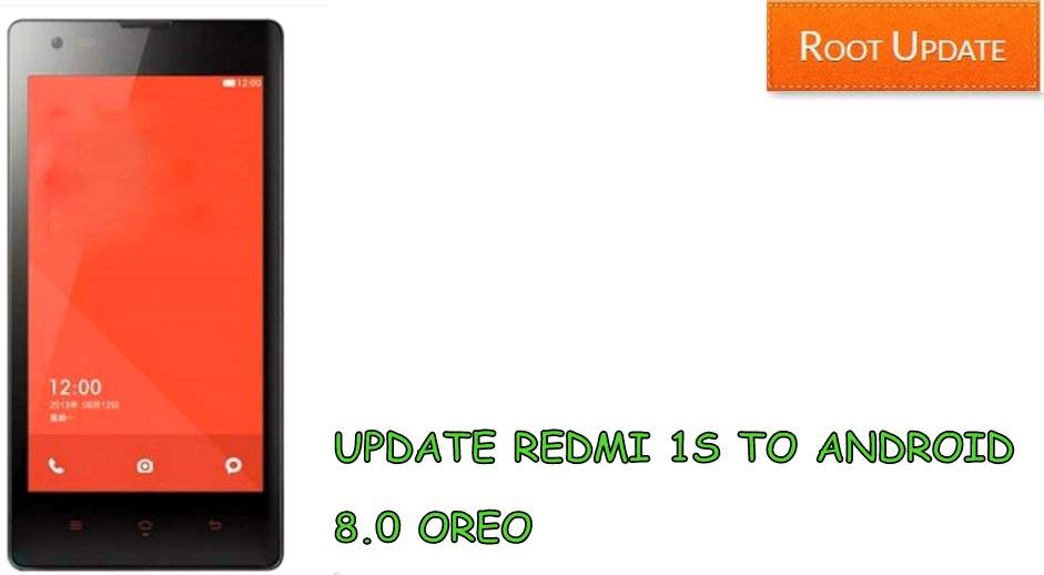 Update Redmi 1s to android 8.0 Oreo