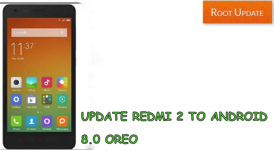 UPDATE REDMI 2 TO ANDROID 8.0 OREO