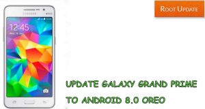 Update galaxy grand prime to android 8.0 oreo