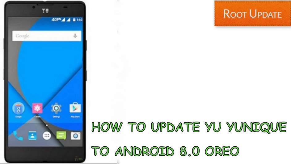 UPDATE YU YUNIQUE TO ANDROID 8.0 OREO