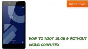 How to root 10.0r g without pc