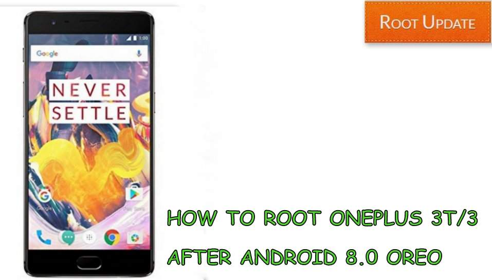 HOW TO ROOT ONEPLUS 3 3T AFTER ANDROID 8.0 OREO UPDATE