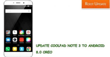 UPDATE COOLPAD NOTE 3 TO ANDROID 8.0 OREO