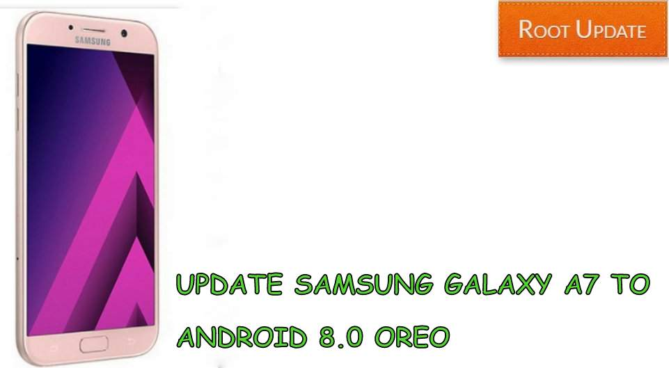 UPDATE GALAXY-A7-TO-ANDROID-8.0-OREO